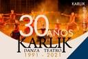 Karlik Danza Teatro, 30 aniversario