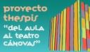 Proyecto Thespis: Del aula al Teatro Cánovas