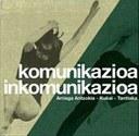 KOMUNIKAZIOA / INKOMUNIKAZIOA