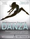 Acondicionamiento físico para la danza. Entrenamiento para la coordinación y eficiencia de todo el cuerpo.
