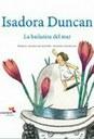 Isadora Duncan. La bailarina del mar